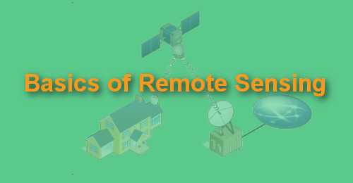 Know Basics of Remote Sensing Quickly and Become Expert