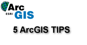 5 ArcGIS Tips helps you to perform you daily job