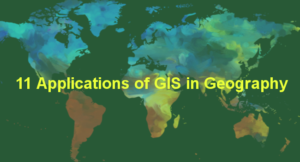 11 Applications of GIS in Geography