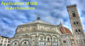 Application of GIS in Architecture