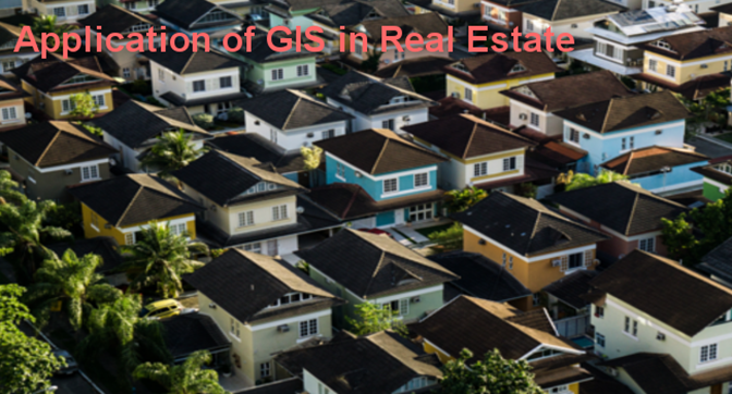 Applications of GIS in Real Estate