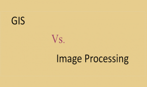 Difference between GIS and Image Processing