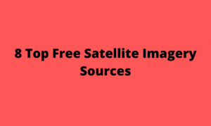 8 Top Free Satellite Imagery Sources